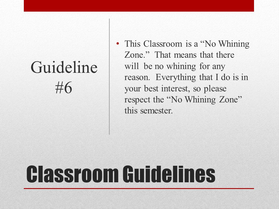 Classroom Guidelines Guideline #6