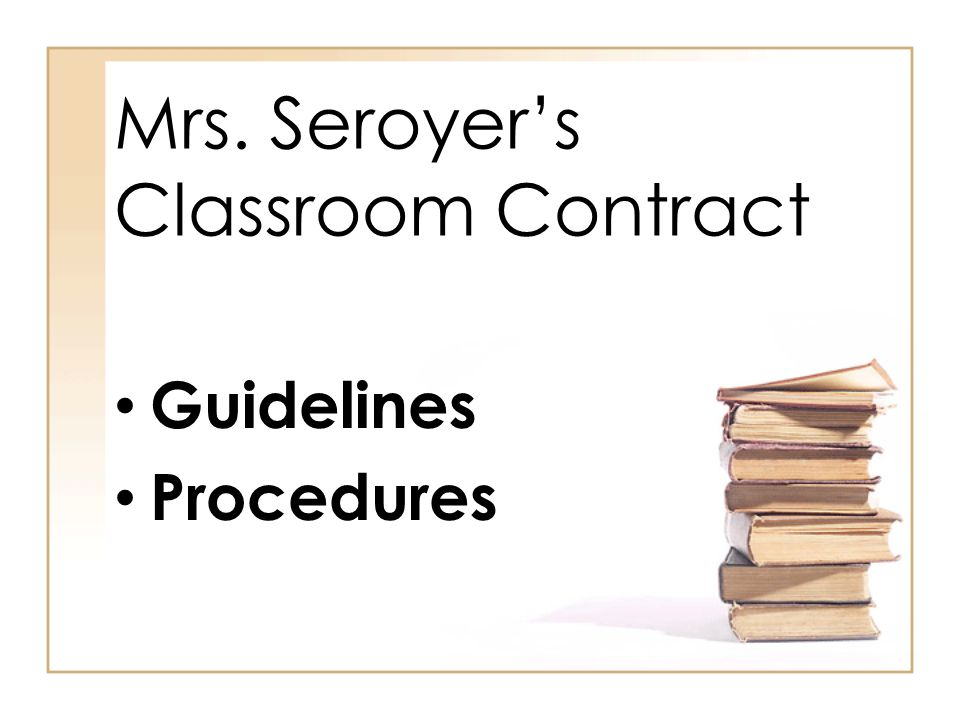 Mrs. Seroyer's Classroom Contract