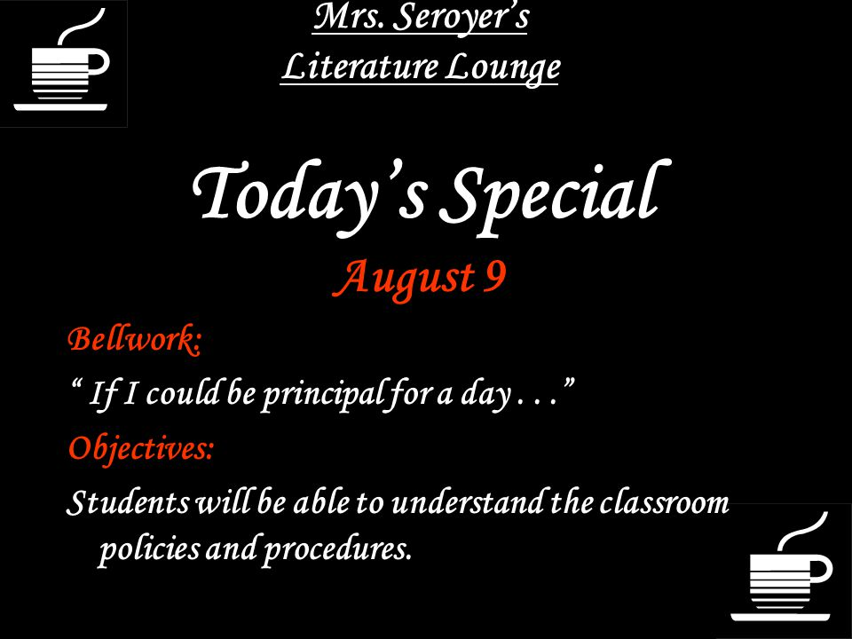 Mrs. Seroyer's Literature Lounge Today's Special August 9