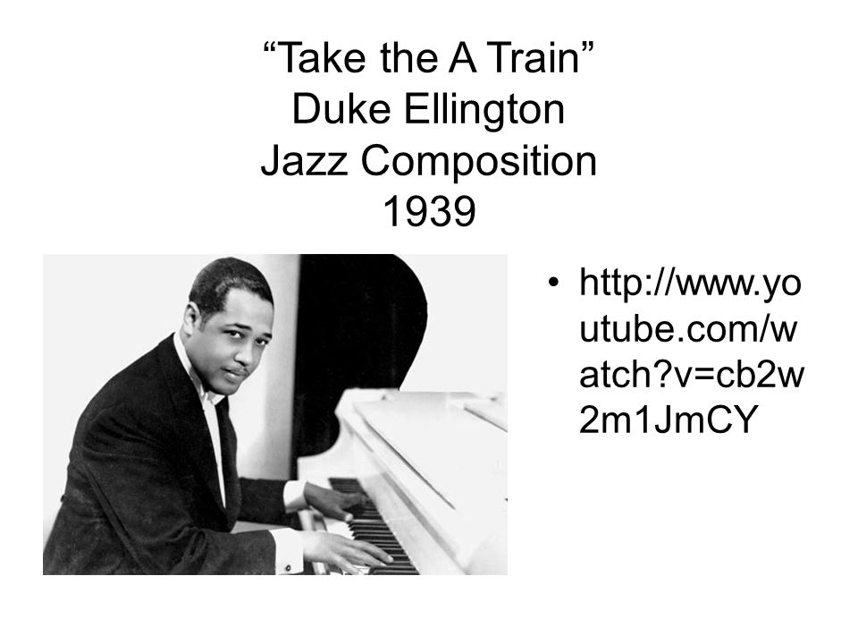 Take the A Train Duke Ellington Jazz Composition 1939