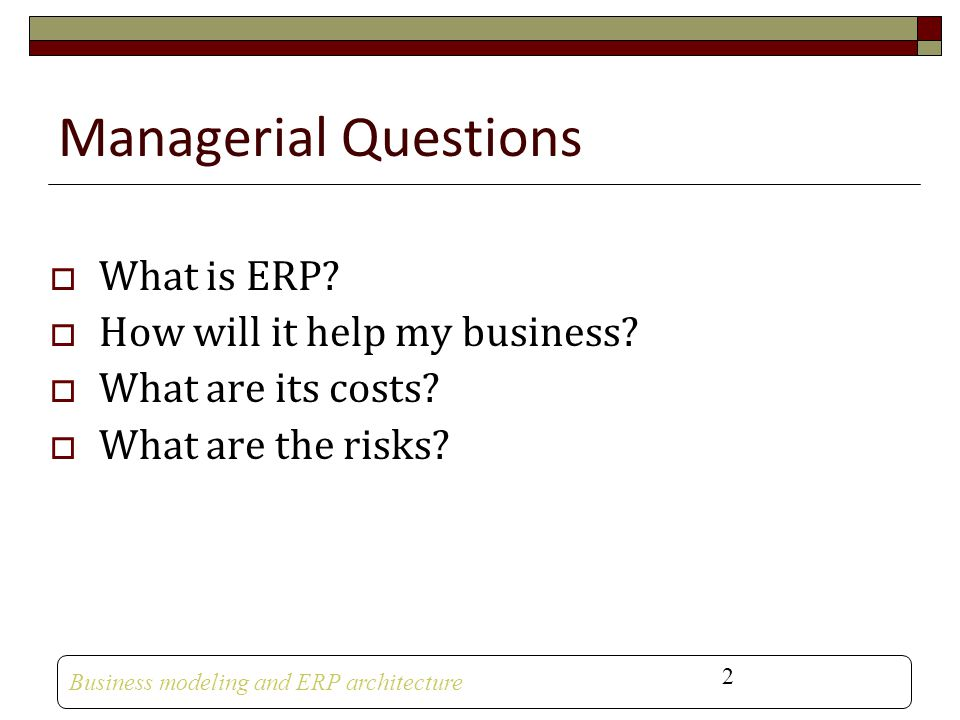 Managerial Questions What is ERP How will it help my business