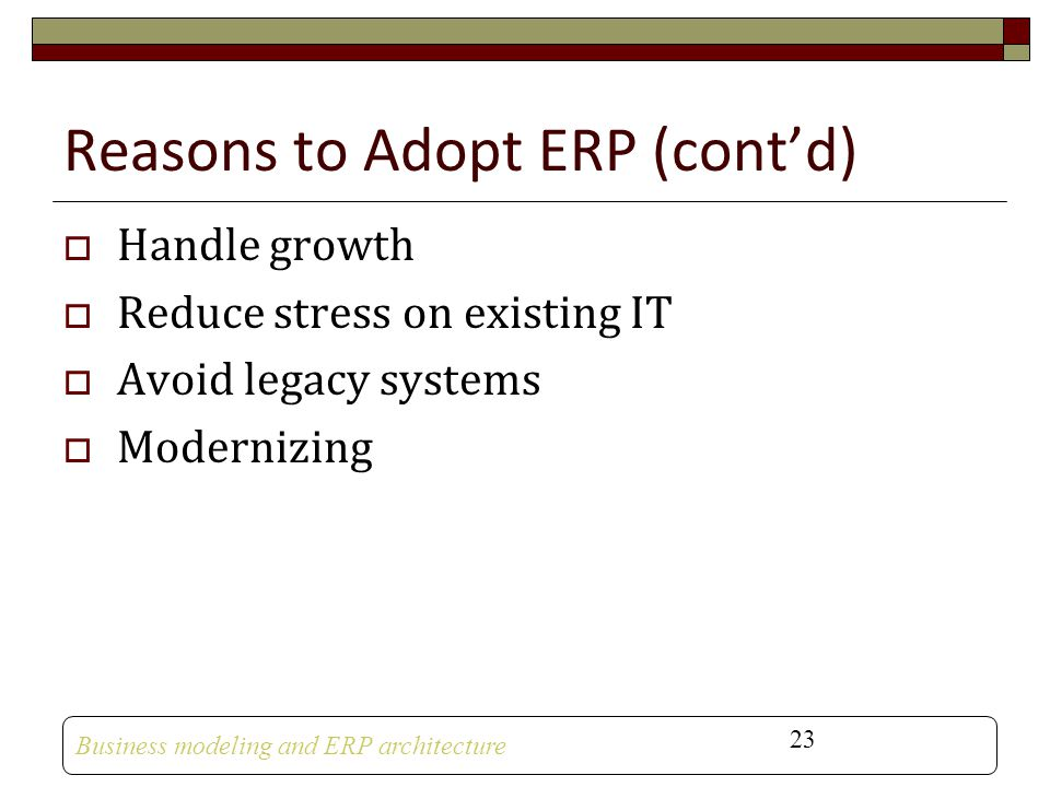 Reasons to Adopt ERP (cont'd)