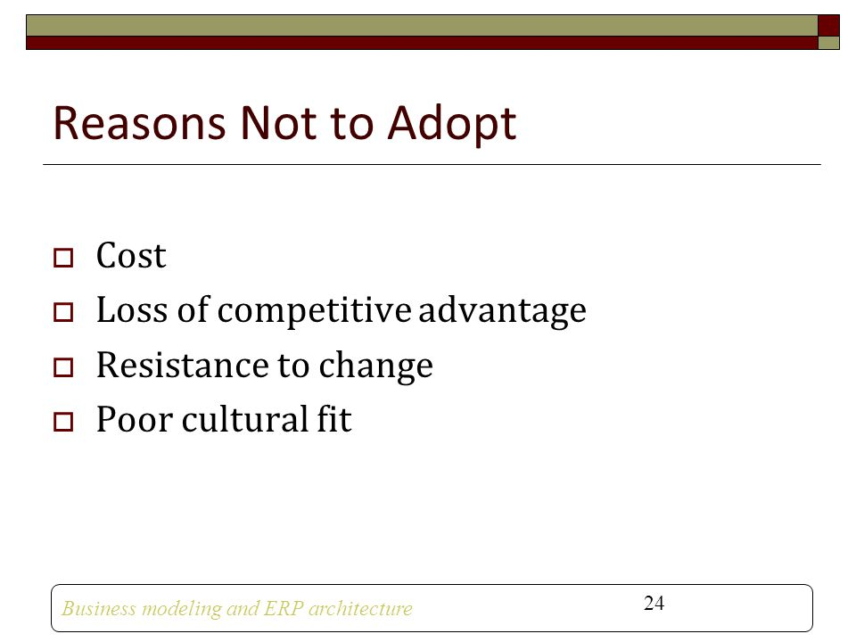 Reasons Not to Adopt Cost Loss of competitive advantage