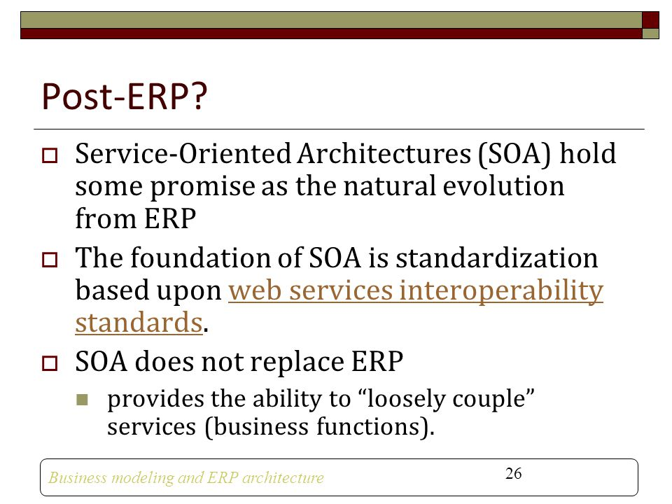 Post-ERP Service-Oriented Architectures (SOA) hold some promise as the natural evolution from ERP.