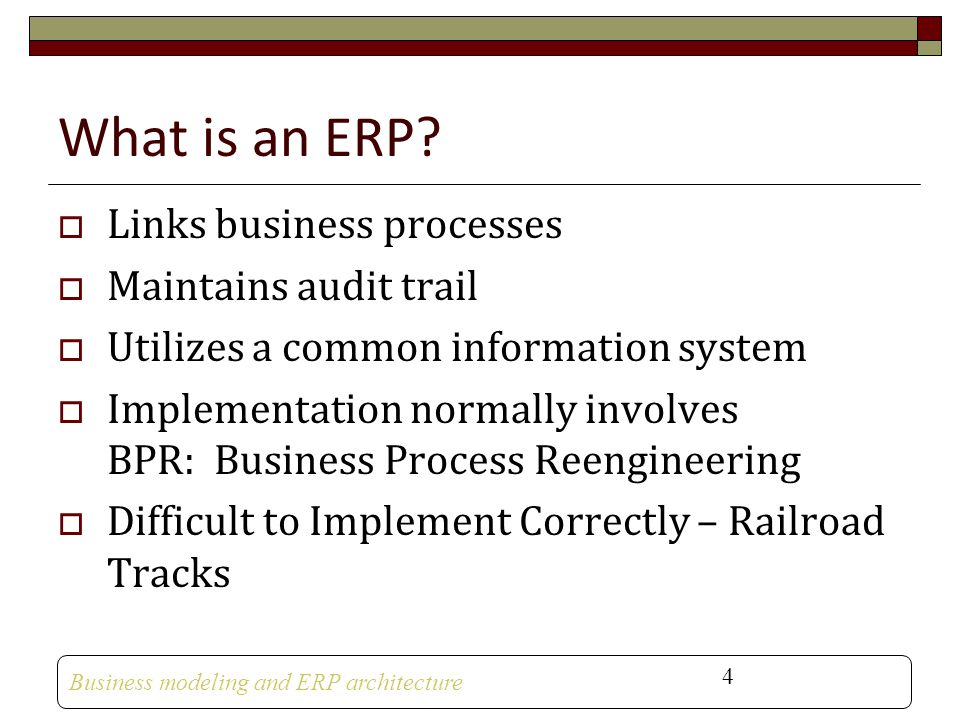 What is an ERP Links business processes Maintains audit trail