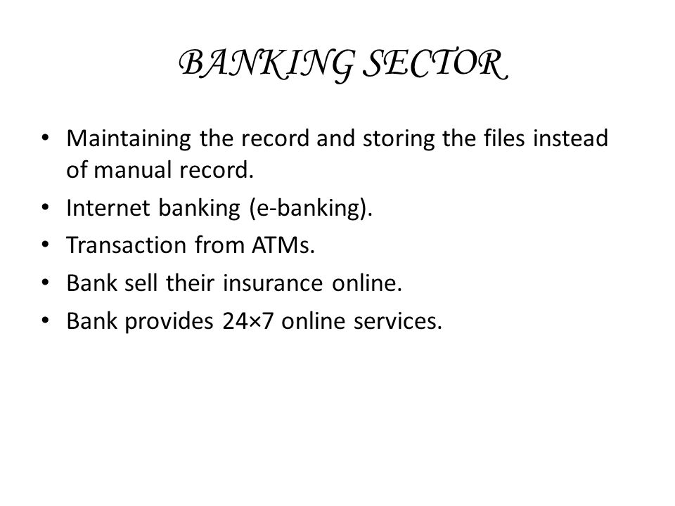 important of computer in banking sector The banking and finance sector's efforts are supported by strong value propositions that address voluntary collaboration for both the public and private sectors for the financial regulators, voluntary programs provide unique insights into sector-wide.