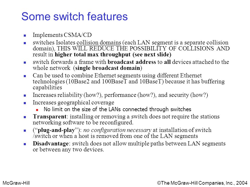 Some switch features Implements CSMA/CD