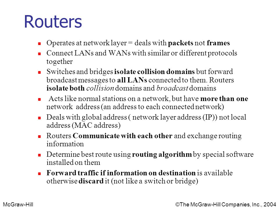 Routers Operates at network layer = deals with packets not frames