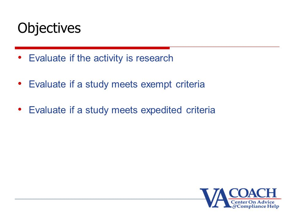 Objectives Evaluate if the activity is research