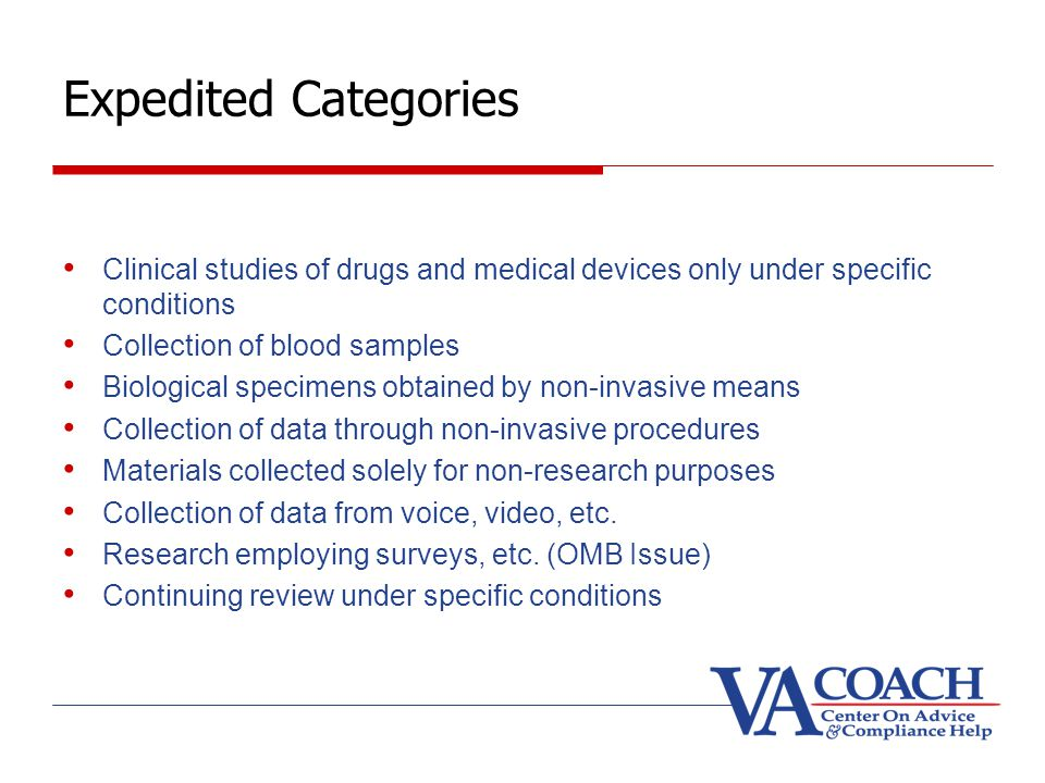 HRPP 201 March Expedited Categories. Clinical studies of drugs and medical devices only under specific conditions.