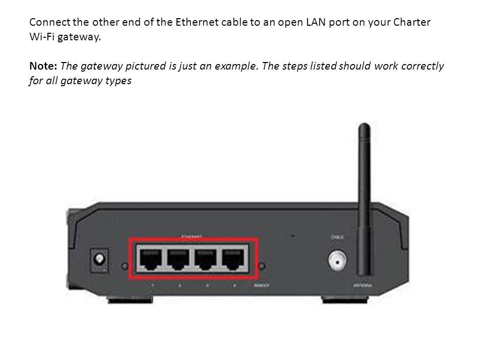 Connect the other end of the Ethernet cable to an open LAN port on your Charter Wi-Fi gateway.