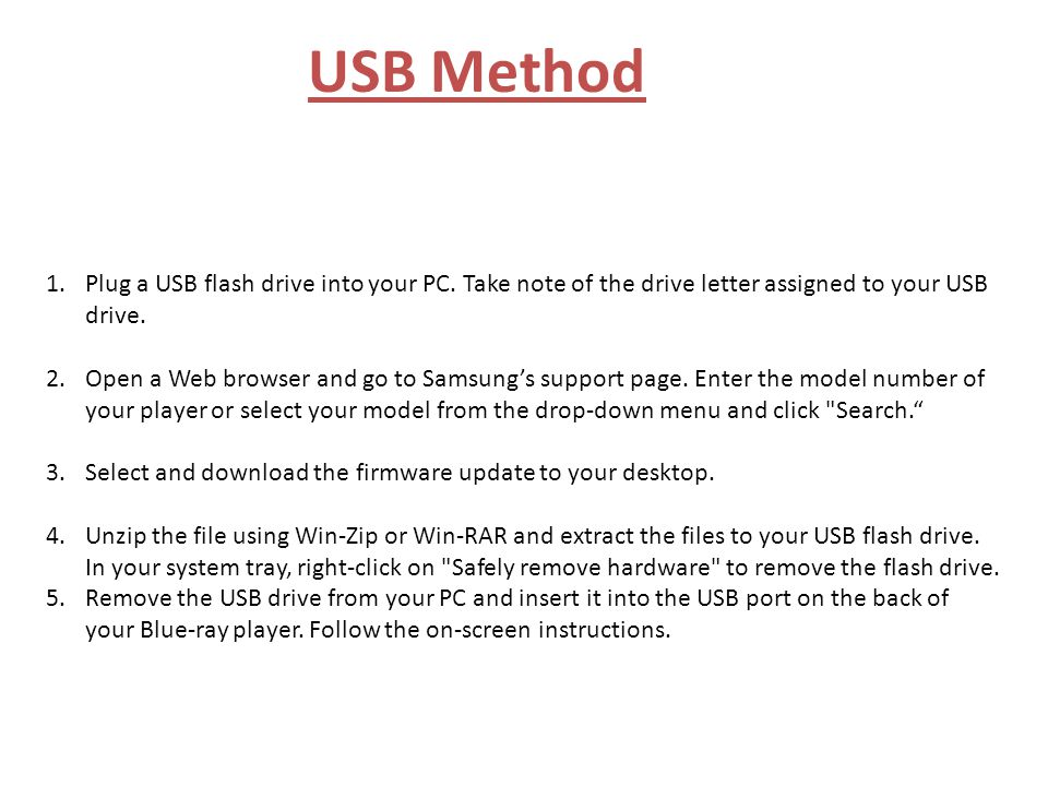 USB Method Plug a USB flash drive into your PC. Take note of the drive letter assigned to your USB drive.