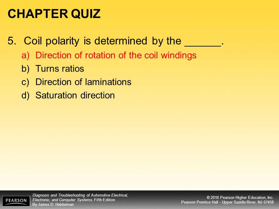 CHAPTER QUIZ 5. Coil polarity is determined by the ______.