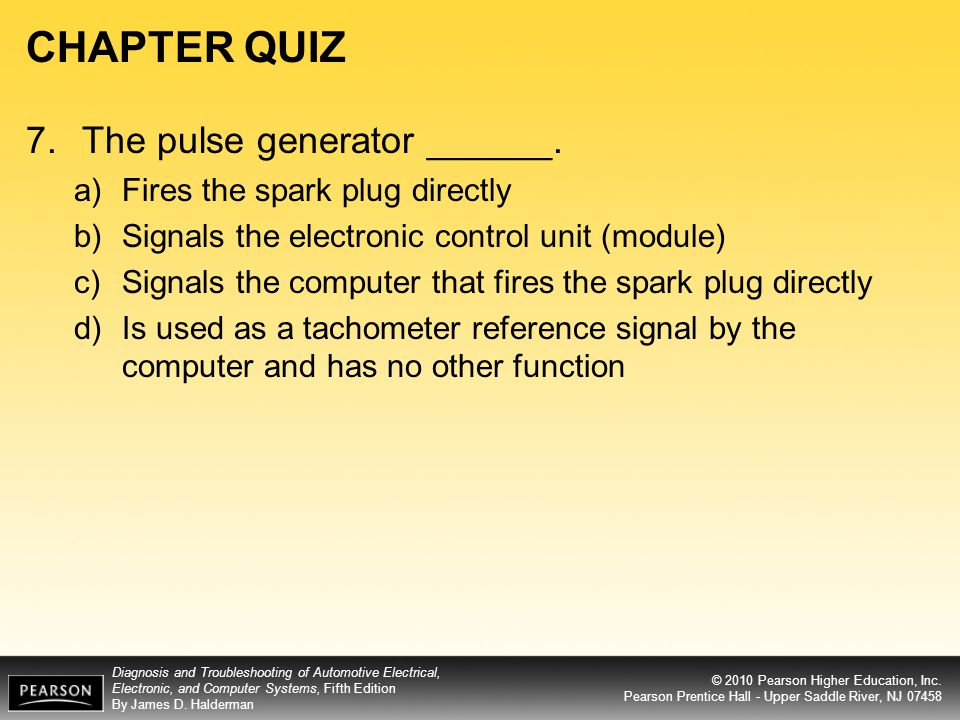 CHAPTER QUIZ 7. The pulse generator ______.