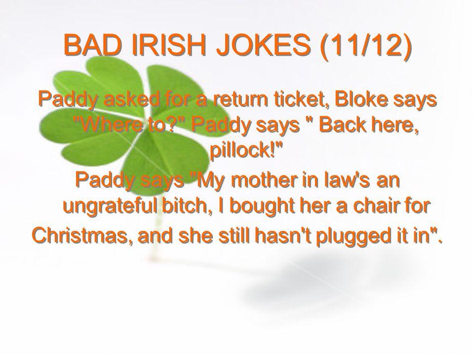 BAD IRISH JOKES (1/12) During the water shortage, Dublin swimming ...