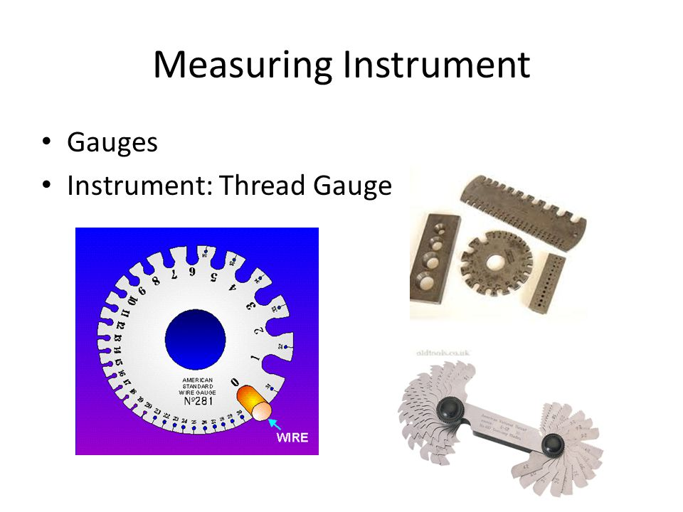 Units and measuring instruments ppt video online download 24 measuring instrument gauges instrument thread gauge greentooth Choice Image