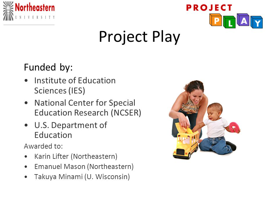 Project Play Northeastern University >> Play What It Is And How To Use It To Support Development And