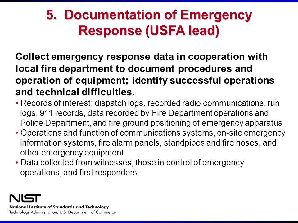5. Documentation of Emergency Response (USFA lead)