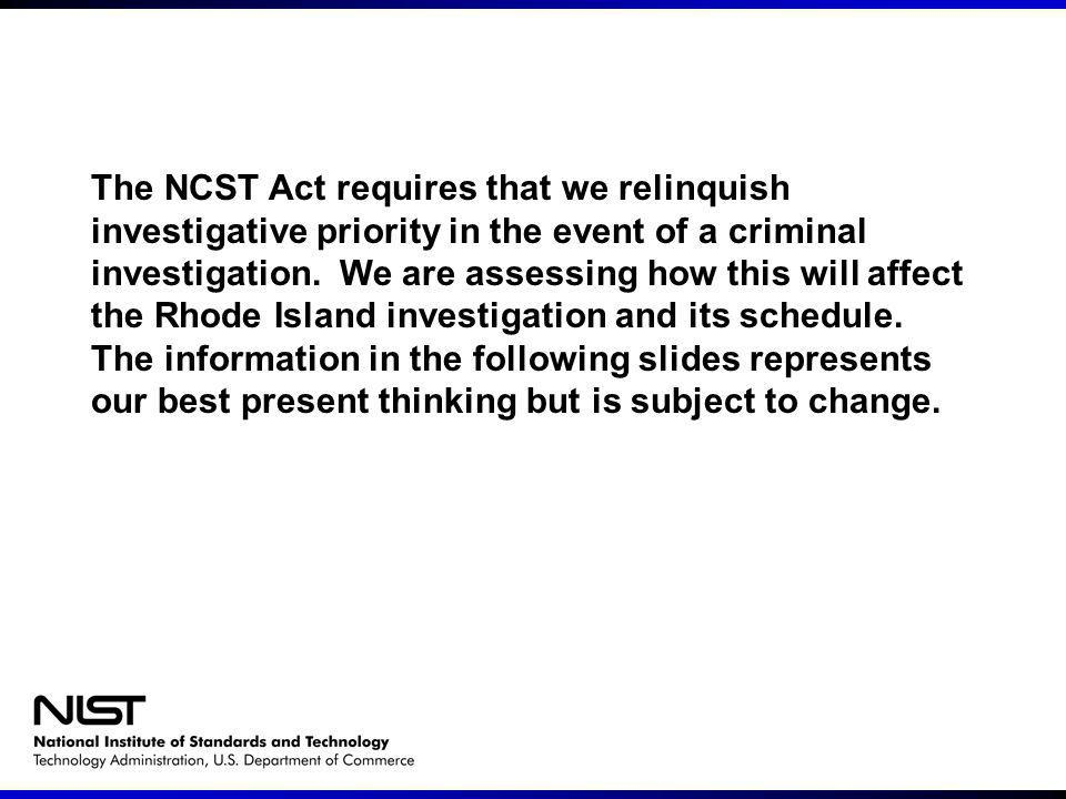 The NCST Act requires that we relinquish investigative priority in the event of a criminal investigation.