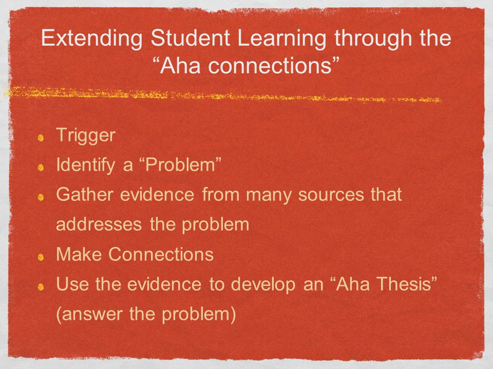 Extending Student Learning through the Aha connections