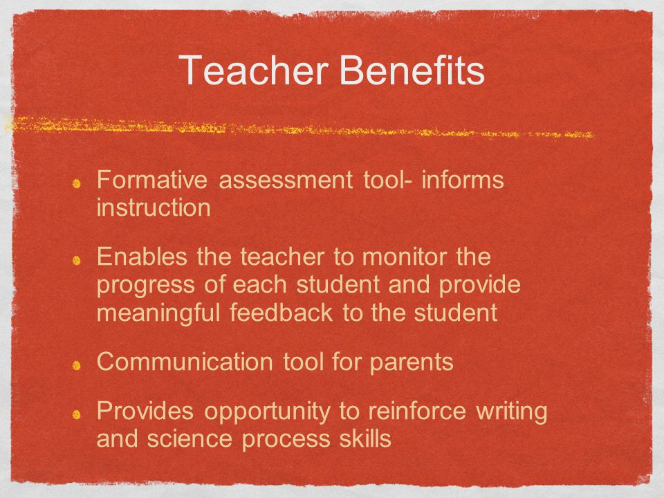 Teacher Benefits Formative assessment tool- informs instruction