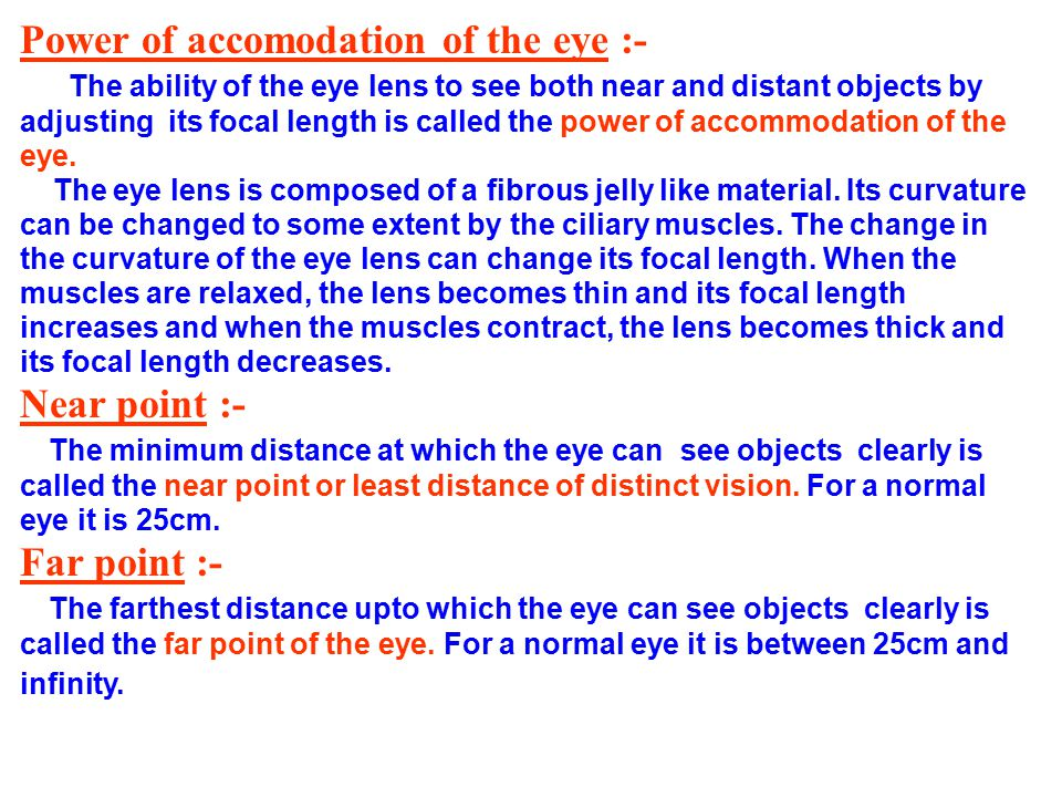 Power of accomodation of the eye :-