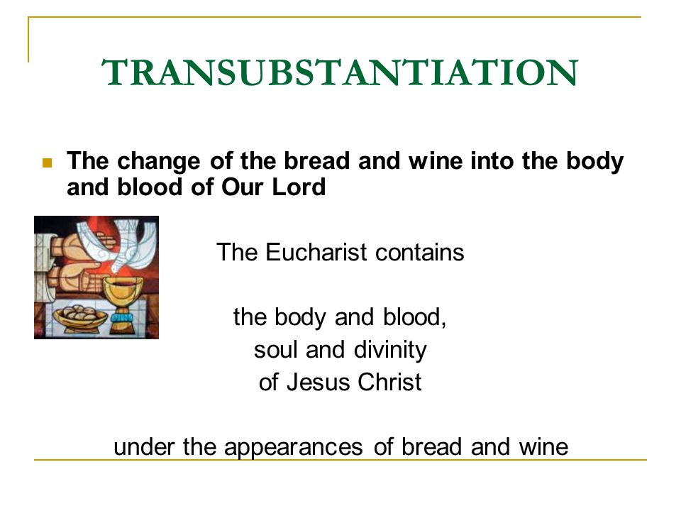 transubstantiation essay Transubstantiation definition is - the miraculous change by which according to roman catholic and eastern orthodox dogma the eucharistic elements at their consecration become the body and blood.