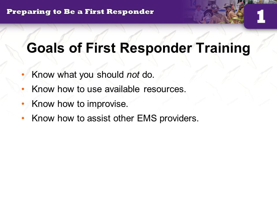 Goals of First Responder Training