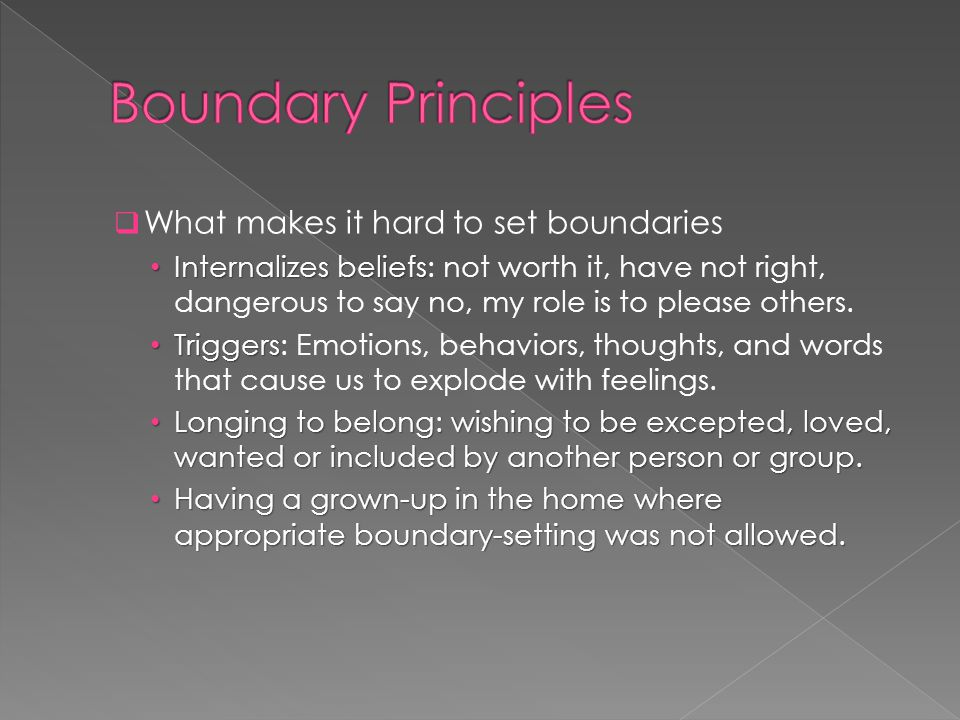 Boundary Principles What makes it hard to set boundaries