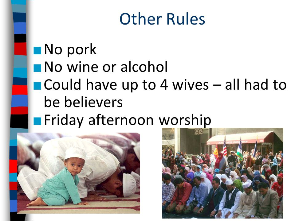 Other Rules No pork No wine or alcohol