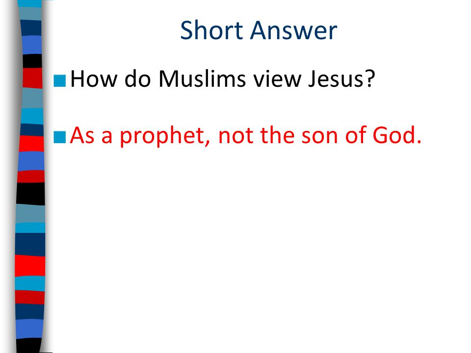 Short Answer How do Muslims view Jesus