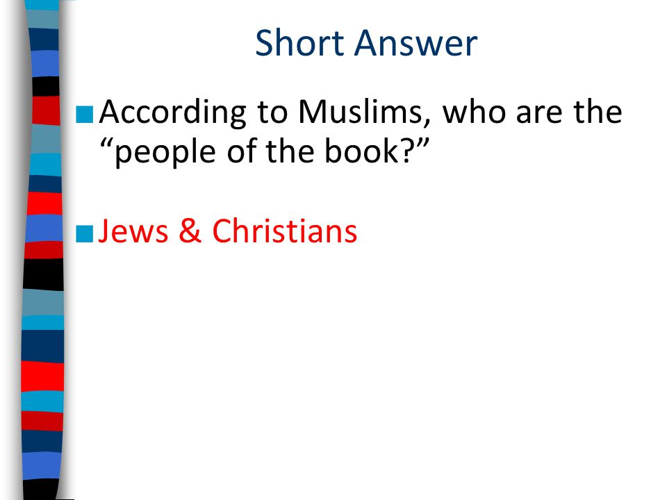 Short Answer According to Muslims, who are the people of the book