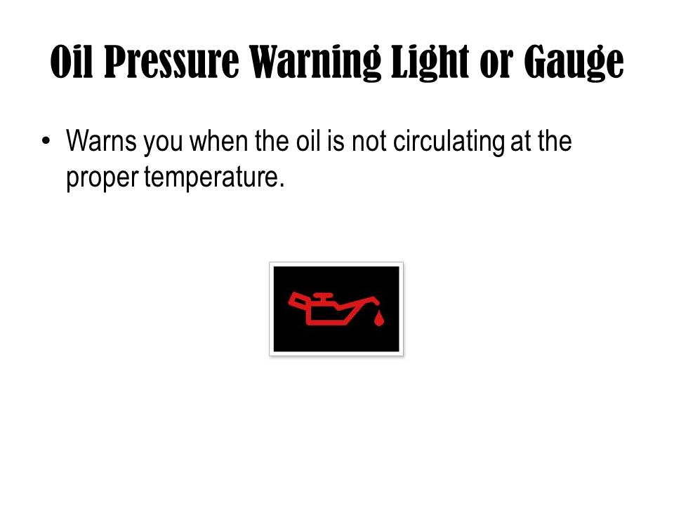 Oil Pressure Warning Light or Gauge