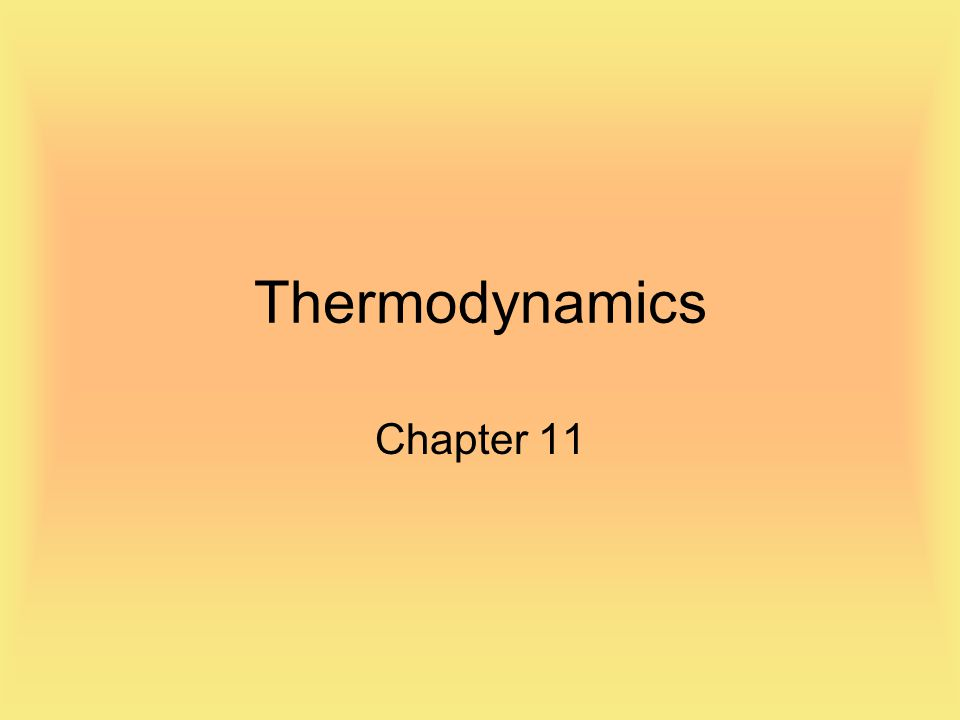 Thermodynamics Chapter 11