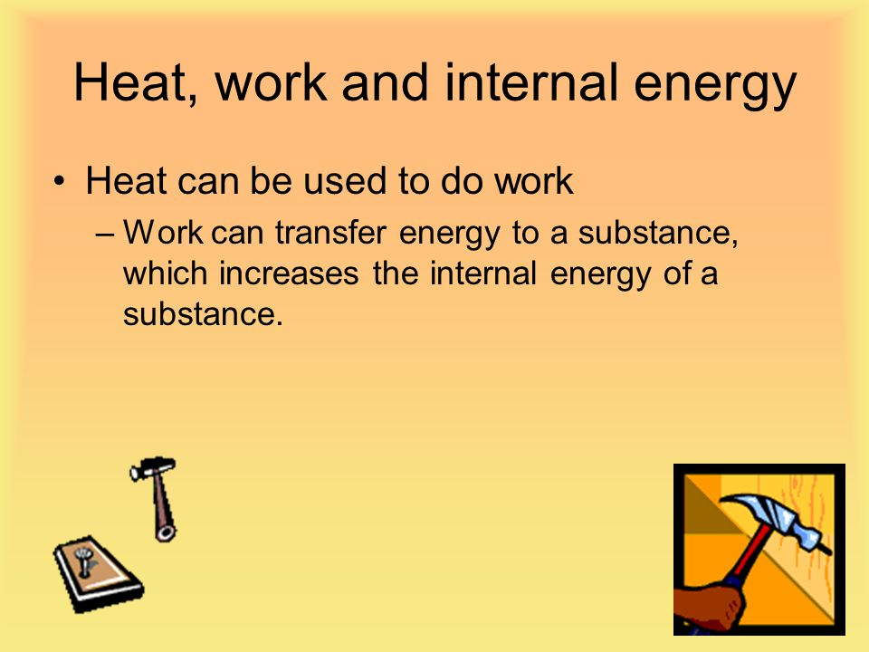 Heat, work and internal energy