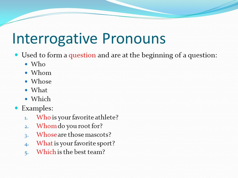 pronoun and question An interrogative pronoun is used in a question it helps to ask about something the interrogative pronouns are what, which, who, whom, and compound words ending in ever, such as whatever, whichever, whoever, and whomever.