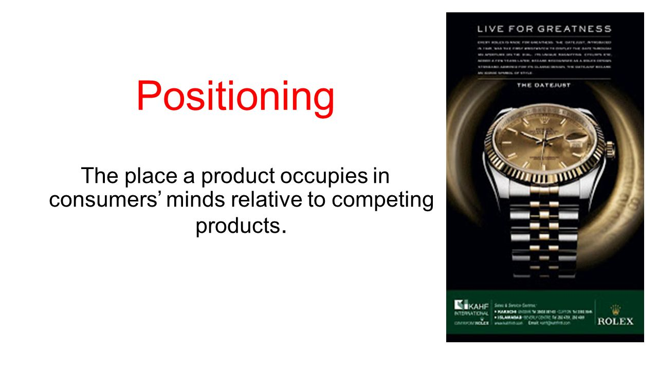 Positioning The place a product occupies in consumers' minds relative to competing products.