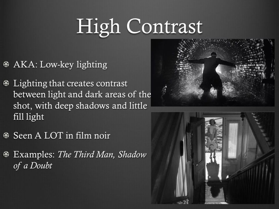 High Contrast AKA Low-key lighting & Shots Angles and Lighting - ppt video online download
