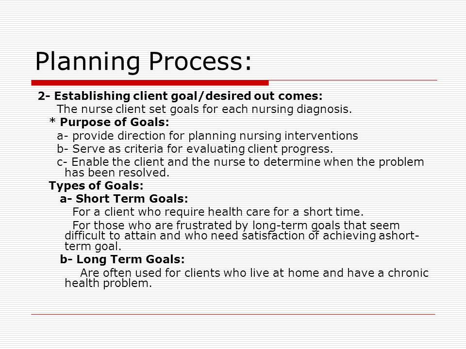 Planning Process: 2- Establishing client goal/desired out comes: