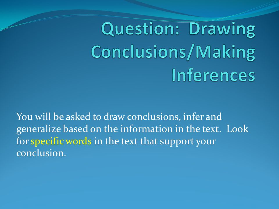 Question: Drawing Conclusions/Making Inferences