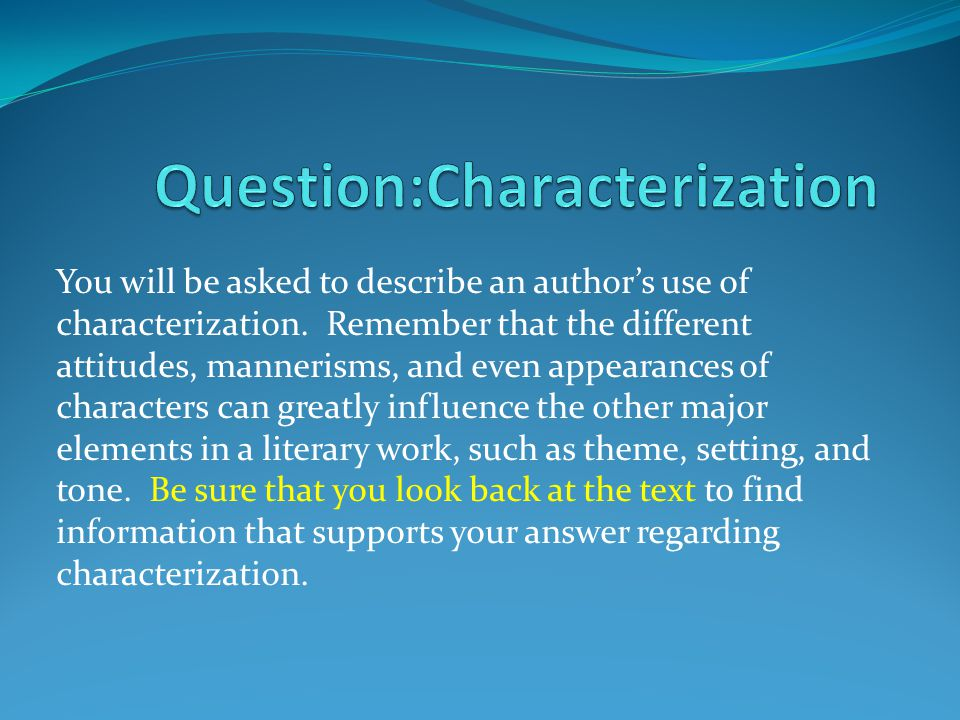 Question:Characterization