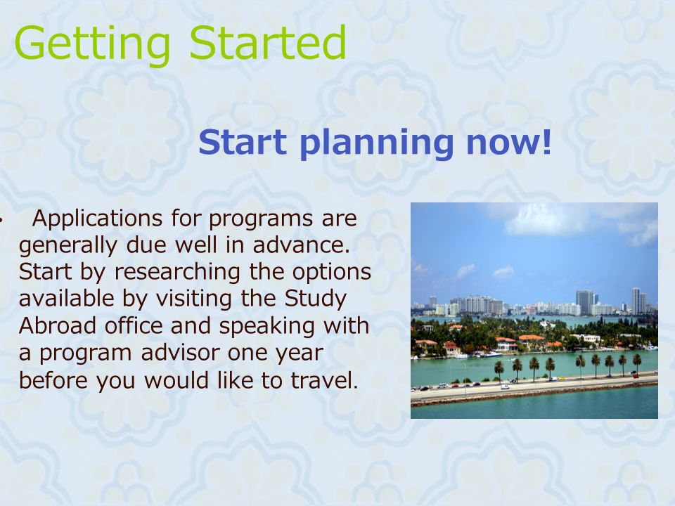 Getting Started Start planning now!