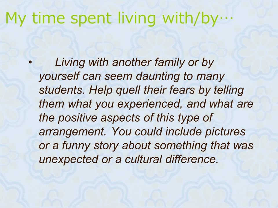 My time spent living with/by…