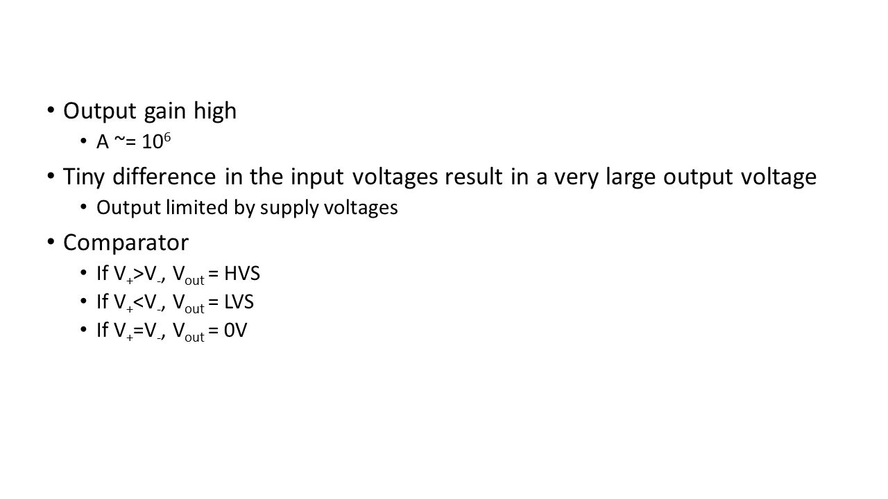 Output gain high A ~= 106. Tiny difference in the input voltages result in a very large output voltage.