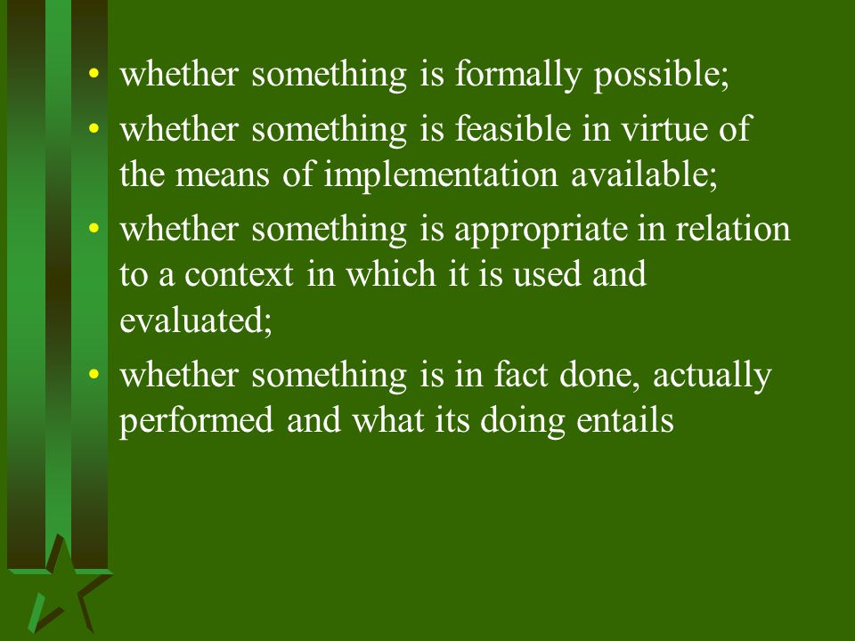 whether something is formally possible;