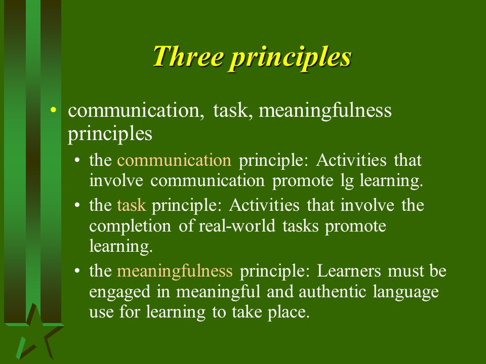 Three principles communication, task, meaningfulness principles