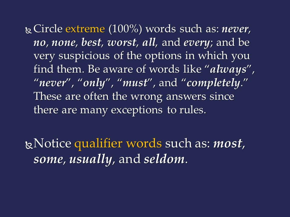Notice qualifier words such as: most, some, usually, and seldom.