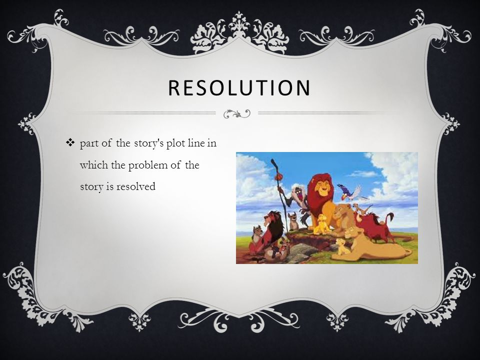 Resolution part of the story s plot line in which the problem of the story is resolved