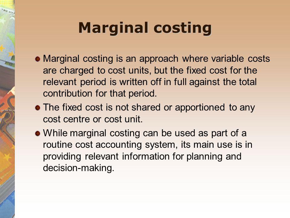 Marginal costing.