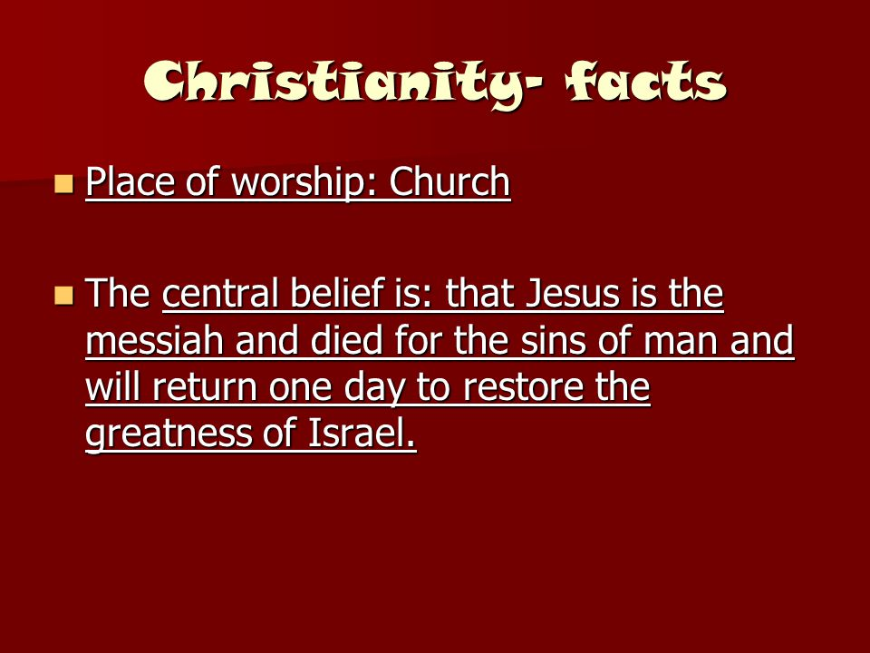 Christianity- facts Place of worship: Church